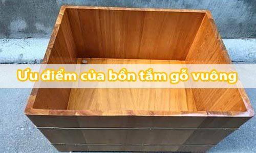 Ưu điểm nổi bật của bồn tắm gỗ vuông - Tâm Việt