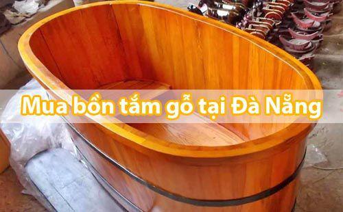 Hướng dẫn mua bồn tắm gỗ tại Đà Nẵng - Tâm Việt