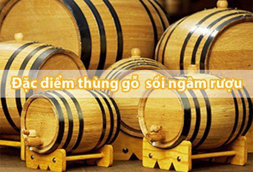 Thùng gỗ sồi ngâm rượu và cách ngâm rượu ngon - Tâm Việt