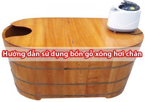 Đặc điểm và hướng dẫn sử dụng bồn gỗ xông hơi chân Tâm Việt