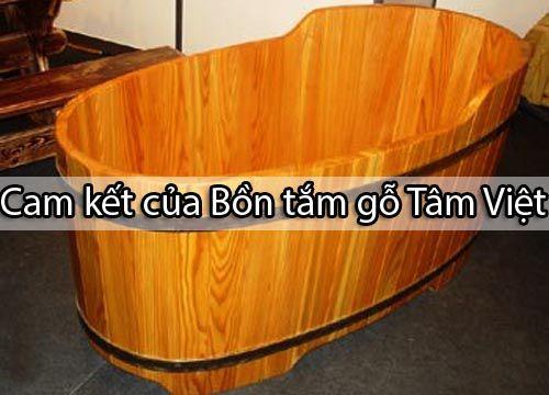 Cam kết khi mua Bồn tắm gỗ cao cấp Tâm Việt